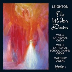 Kenneth Leighton - The World\'s Desire (Hyperion CDA67641)